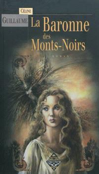 La baronne des Monts-Noirs. Volume 1