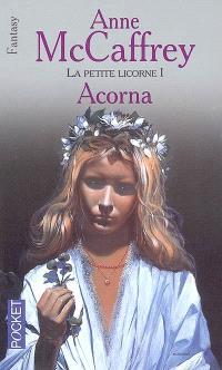 La petite Licorne. Volume 1, Acorna