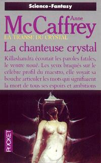 La transe du crystal. Volume 1, La chanteuse crystal