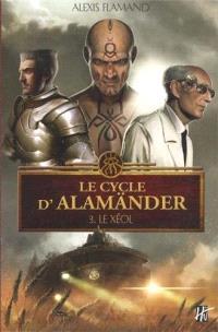 Le cycle d'Alamänder. Volume 3, Le Xéol
