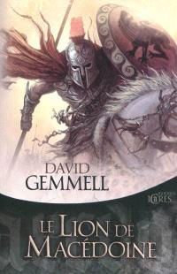 Le lion de Macédoine. Volume 1
