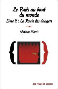 Le puits au bout du monde. Volume 2, La route des dangers