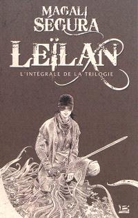 Leïlan : l'intégrale de la trilogie; Suivi de A Chloé