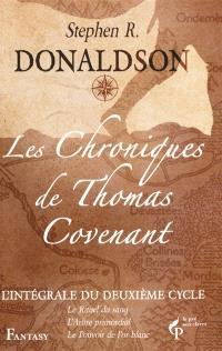 Les chroniques de Thomas Covenant : l'intégrale du deuxième cycle