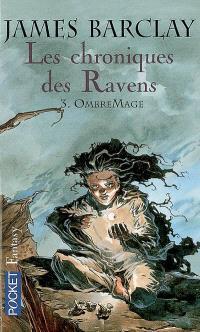 Les chroniques des Ravens. Volume 3, OmbreMage
