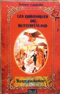 Les chroniques du Butterflyland. Volume 1, Renaissance