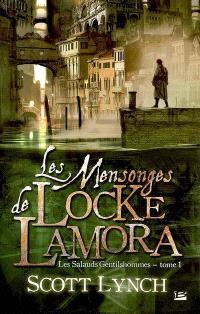 Les salauds gentilshommes. Volume 1, Les mensonges de Locke Lamora