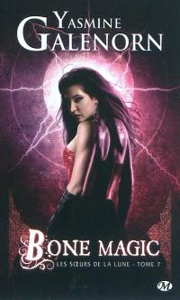 Les soeurs de la lune. Volume 7, Bone magic