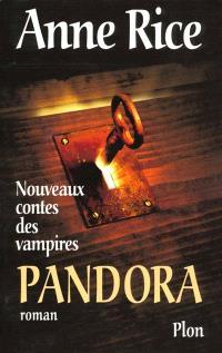 Nouveaux contes des vampires. Volume 1, Pandora