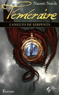 Téméraire. Volume 6, Langues de serpents
