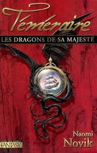 Téméraire. Volume 1, Les dragons de Sa Majesté