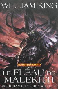 Un roman de Tyrion & Teclis. Volume 3, Le fléau de Malekith