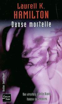 Une aventure d'Anita Blake, tueuse de vampires. Volume 6, Danse mortelle