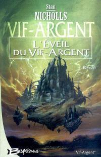 Vif-Argent. Volume 1, L'éveil du Vif-Argent