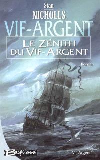 Vif-Argent. Volume 2, Le zénith du Vif-Argent
