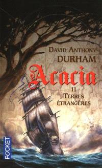 Acacia. Volume II, Terres étrangères