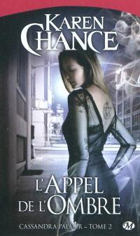 Cassandra Palmer. Volume 2, L'appel de l'ombre