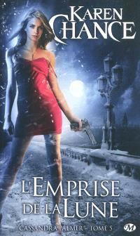 Cassandra Palmer. Volume 5, L'emprise de la lune
