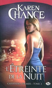Cassandra Palmer. Volume 3, L'étreinte de la nuit
