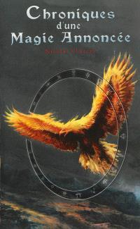 Chroniques d'une magie annoncée ou Les extravagantes enquêtes et aventures d'Harmelinde et Deirdre de Crommlynk