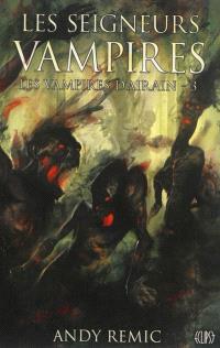 Chroniques des vampires d'Airain. Volume 3, Les seigneurs vampires