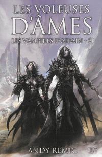 Chroniques des vampires d'airain. Volume 2, Les voleuses d'âmes