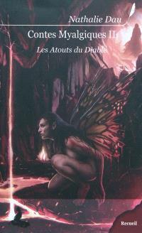 Contes myalgiques. Volume 2, Les atouts du Diable