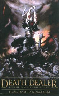 Death dealer. Volume 3, Dans les griffes du mal