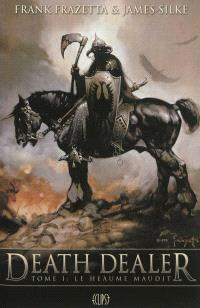 Death dealer. Volume 1, Le heaume maudit
