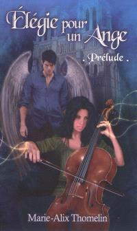 Elégie pour un ange. Volume 1, Prélude