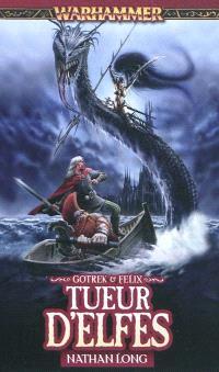 Gotrek et Felix. Volume 10, Tueur d'elfes