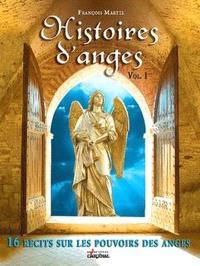 Histoires d'anges : 16 récits sur les pouvoirs des anges . Volume 1