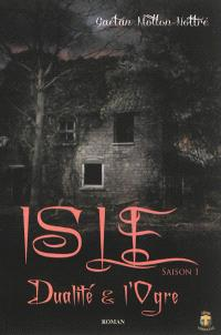Isle. Volume 1, Dualité & l'ogre