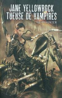 Jane Yellowrock, tueuse de vampires. Volume 1