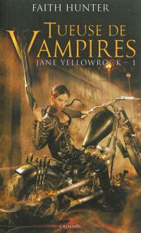 Jane Yellowrock, tueuse de vampires. Volume 1