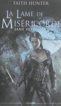 Jane Yellowrock, tueuse de vampires. Volume 3, La lame de miséricorde