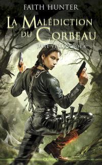Jane Yellowrock, tueuse de vampires. Volume 4, La malédiction du corbeau