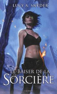 Jessie Shimmer. Volume 2, Le baiser de la sorcière