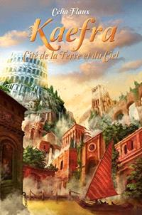 Kaefra : cité de la terre et du ciel