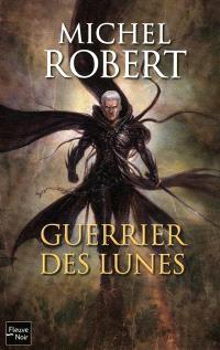 L'agent des ombres. Volume 6, Guerrier des Lunes