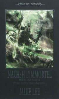 L'avènement de Nagash, Volume 3, Nagash l'immortel : et les morts marcheront.... Volume 1
