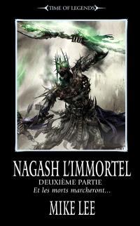 L'avènement de Nagash, Nagash l'immortel : et les morts marcheront.... Volume 2