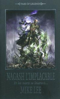 L'avènement de Nagash. Volume 2, Nagash l'implacable : et les morts se lèveront...