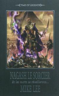 L'avènement de Nagash. Volume 1, Nagash le sorcier : et les morts se réveilleront...