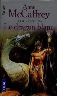 La ballade de Pern, Le dragon blanc