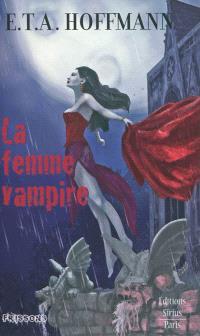 La femme vampire. Suivi de Infernalia. La Guzla