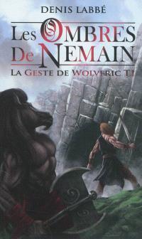 La geste de Wolveric. Volume 1, Les ombres de Nemain