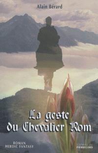 La geste du chevalier Rom : roman, héroic fantasy
