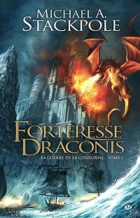 La guerre de la couronne. Volume 1, Forteresse Draconis