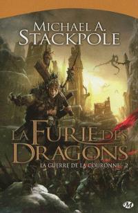 La guerre de la couronne. Volume 2, La furie des dragons